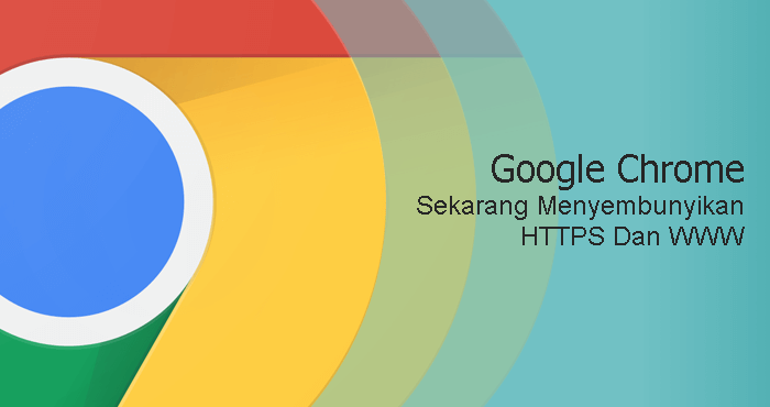 Google Chrome menyembunyikan https dan www dari URL di address bar