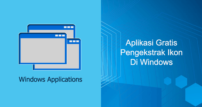Aplikasi pengekstrak ikon (icon) di Windows